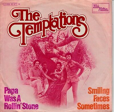 """7""""-   Temptations  = Papa Was A Rollin' Stone  / Smiling Faces Sometimes"""