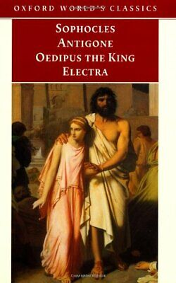 Antigone, Oedipus the King, Electra (Oxford World's Cl... by Sophocles Paperback