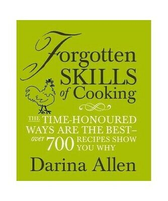 Forgotten Skills of Cooking: The time-honoured way... by Darina Allen 1856267881