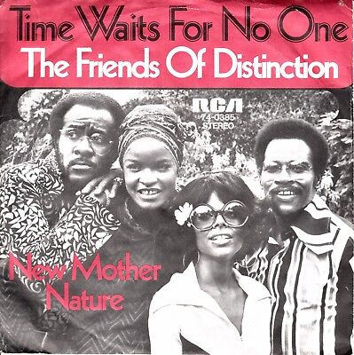 """7""""-   Friends Of Distinction  = Time Waits For No One / New Mother Nature"""