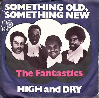 """7""""-   Fantastics  = Something Old,something New / High And Dry .............1971"""