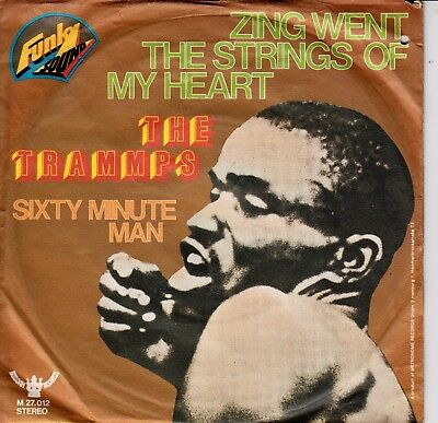"""7""""-   Trammps = Zing Went The Strings Of My Heart  / Sixty Minute Man"""