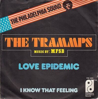 """7""""-  Trammps  = Love Epidemic / I Know That Feeling  (Music By : Mfsb)"""