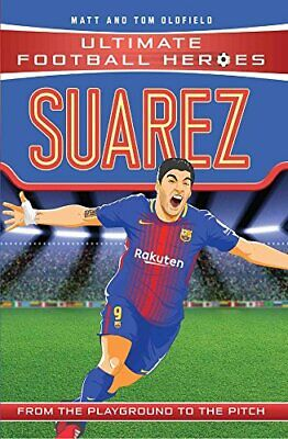 Suarez (Ultimate Football Heroes) - Collect Them All! by Tom Oldfield Book The