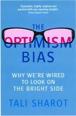 The Optimism Bias: Why we're wired to look on the bright side (Pa. 9781780332635
