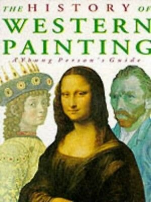 The History of Western Painting: A Young Perso... by Heslewood, Juliet Paperback
