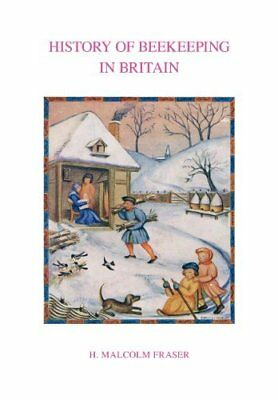 History of Beekeeping in Britain Malcolm H Fraser Northern Bee Books re-Print