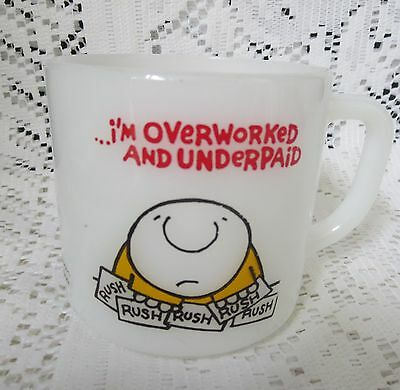 Federal Glass Ziggy Mug~ I'm Overworked And Underpaid~Red-Blk-Yellow On White Ex