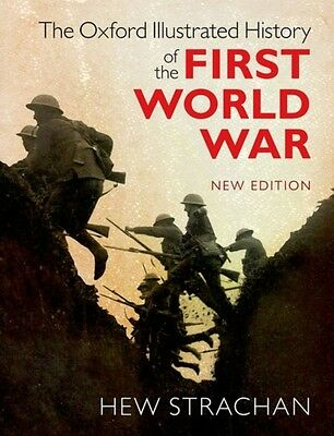 The Oxford Illustrated History of the First World War: New Editio. 9780198743125