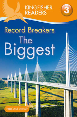 Kingfisher Readers: Record Breakers - The Biggest (Level 3: Reading Alone with S
