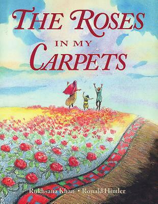 The Roses in My Carpets by Rukhsana Khan (English) Paperback Book Free Shipping!