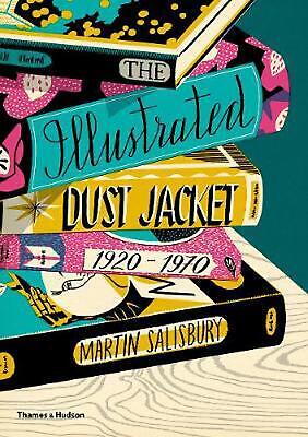The Illustrated Dust Jacket: 1920-1970 by Martin Salisbury Hardcover Book Free S