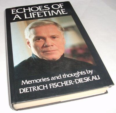 Echoes Of A Lifetime - Thoughts And Memoirs by Fischer-Dieskau, Dietric Hardback