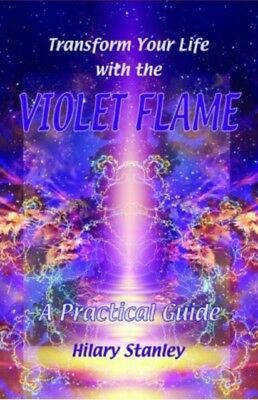 Transform Your Life with Violet Flame: A Practical Guide (Paperba...