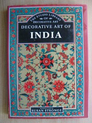 Decorative Art of India, The (Studio library of decorative a... by Susan Stronge