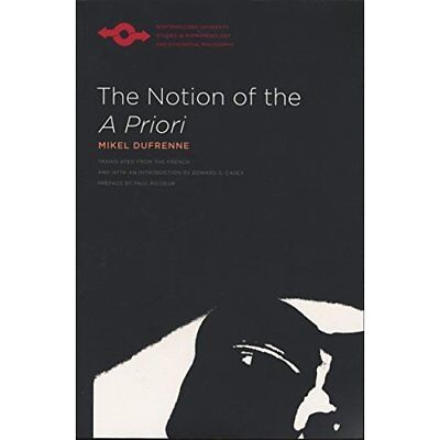 """The Notion of the """"A Priori"""" (Studies in Phenomenology  - Paperback NEW Dufrenne"""