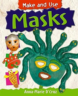 Masks (Make and Use) by D'cruz, Anna-Marie Paperback Book The Cheap Fast Free