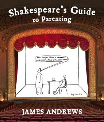 Shakespeare's Guide to Parenting (Hardcover), Andrews, James, 9780224101158