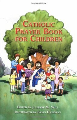 Catholic Prayer Book for Children by Julianne M Will Paperback Book The Cheap