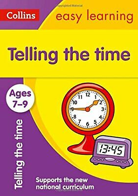 Telling the Time Ages 7-9: New Edition (Collins Easy ... by Collins Easy Learnin