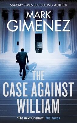 The Case Against William (Paperback), Gimenez, Mark, 9780751567274