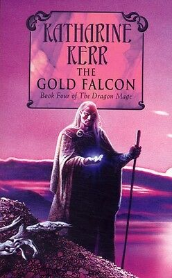 The Gold Falcon (Deverry Silver Wyrm 1) (Paperback), Kerr, Kathar. 9780007128723