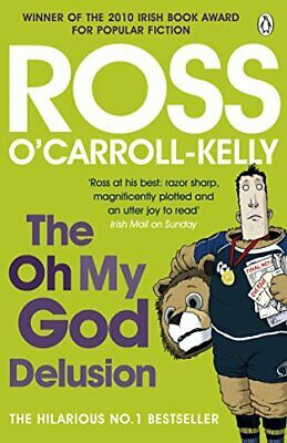 The Oh My God Delusion by O'Carroll-Kelly, Ross 1844881768 The Fast Free