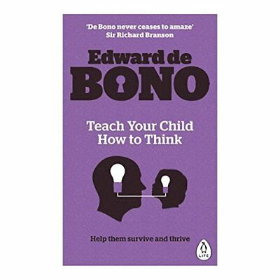 Teach Your Child How To Think - Paperback NEW Edward de Bono  2015-11-26