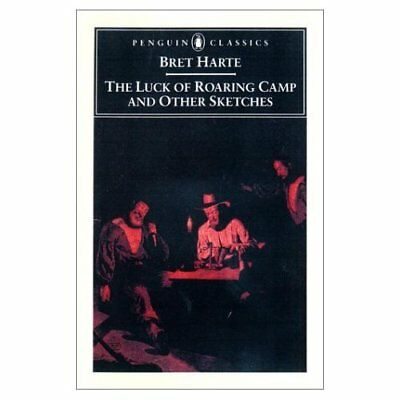 The Luck of Roaring Camp and Other Writings / Bret Hart - Paperback NEW Harte, B