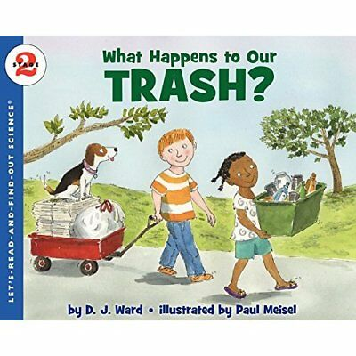 What Happens to Our Trash? (Let's-Read-And-Find-Out Sci - Paperback NEW Ward, D.