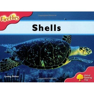 Oxford Reading Tree: Stage 4: Fireflies: Shells - Paperback NEW Pether, Lesley 2
