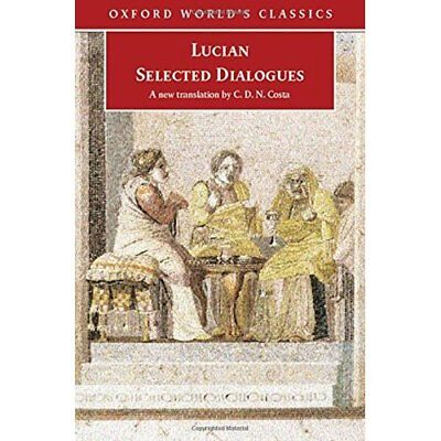 Selected Dialogues (Oxford World's Classics) - Paperback NEW Lucian 2009-08-27