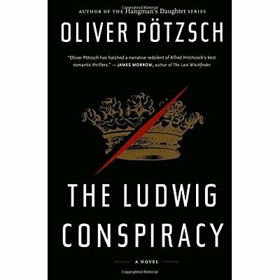 Ludwig Conspiracy, The - Paperback NEW Potzsch, Oliver 2014-06-01