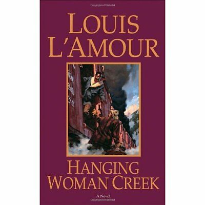 Hanging Woman Creek - Mass Market Paperback NEW L'Amour, Louis 1999-05-31