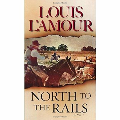 North to the Rails - Mass Market Paperback NEW L'Amour, Louis 2013-10-22