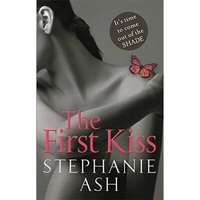 The First Kiss - Paperback NEW Ash, Stephanie 2013-02-28