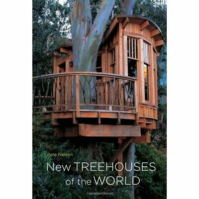 New Treehouses of the World - Hardcover NEW Nelson, Pete 2009-05-01