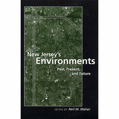 New Jersey's Environments: Past, Present, and Future - Paperback NEW Neil M. Mah