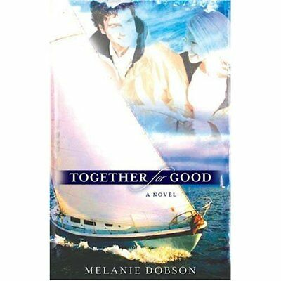 Together for Good - Paperback NEW Melanie Dobson 2006-05-26