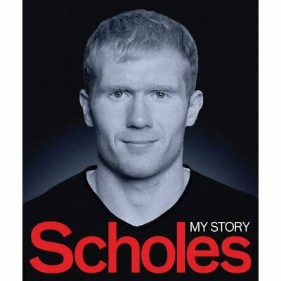 Scholes: My Story - Hardcover NEW Scholes, Paul 2011-09-29