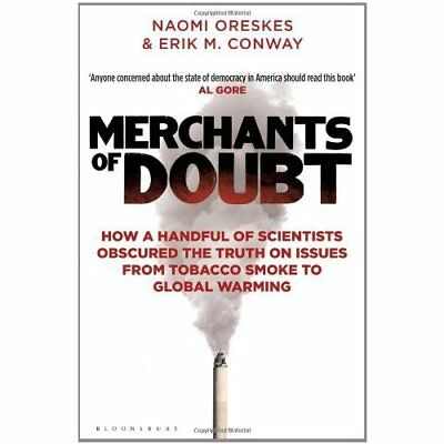Merchants of Doubt: How a Handful of Scientists Obscure - Paperback NEW Erik M.
