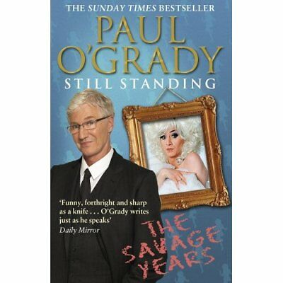 Still Standing: The Savage Years - Paperback NEW O'Grady, Paul 25/04/2013