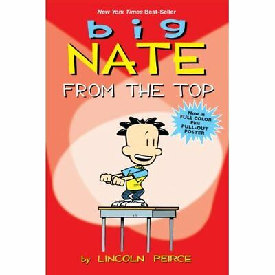 Big Nate: From the Top - Paperback NEW Peirce, Lincoln 2011-04-14