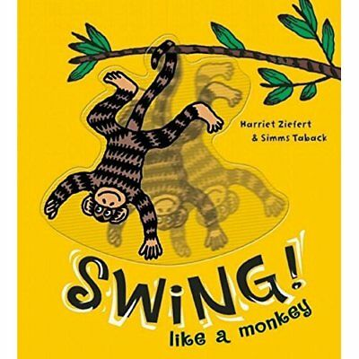 Swing Like a Monkey! - Board book NEW Harriet Ziefert 2011-03-01