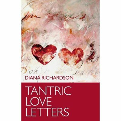 Tantric Love Letters - Paperback NEW Richardson, Dia 2012-05-25