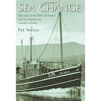 Sea Change: The Rise of the BIM 50-footer and Its Impac - Paperback NEW Nolan, P