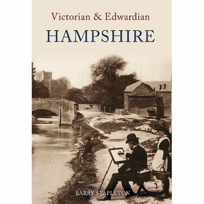 Victorian and Edwardian Hampshire - Paperback NEW Stapleton, Barr 2008-10-15
