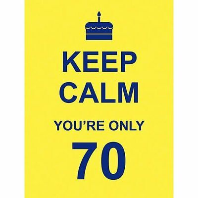 Keep Calm You're Only 70 - Hardcover NEW . 2011-09-05