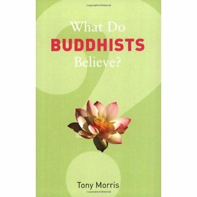 What Do Buddhists Believe? (What Do We Believe?) - Paperback NEW Morris, Tony 20