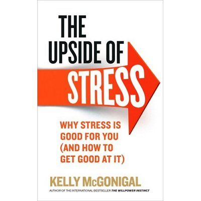 The Upside of Stress: Why stress is good for you (and h - Paperback NEW McGoniga